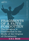 Fragments of a Faith Forgotten, by G.R.S. Mead