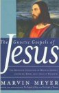 The Gnostic Gospels of Jesus, edited by Marvin Meyer